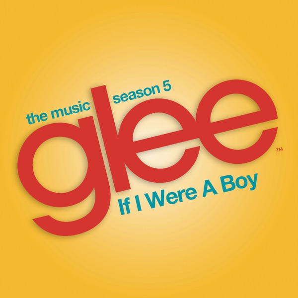 If I Were a Boy (Glee Cast Version) - Single
