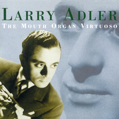 The Mouth Organ Virtuoso - Larry Adler