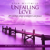 Stan Whitmire - Unfailing Love: 20 Worship Songs of Comfort and Peace