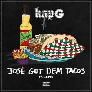 José Got Dem Tacos (feat. Jeezy) - Single Mp3 Download