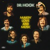 Makin' Love and Music, Dr. Hook
