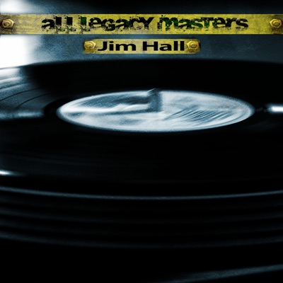 All Legacy Masters (Remastered) - Jim Hall