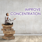 Improve Concentration - Music for Concentrating, Deep Study, Reading and Working Background