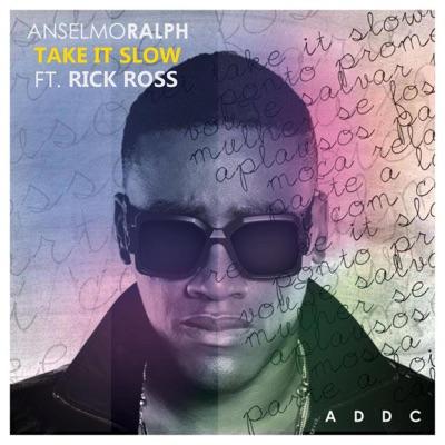Take It Slow (feat. Rick Ross) - Single - Anselmo Ralph