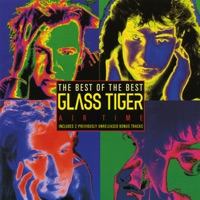 Don't Forget Me ( When I'm Gone) - Glass Tiger