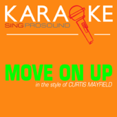 Move On Up In The Style Of Curtis Mayfield [Karaoke Instrumental Version] ProSound Karaoke Band - ProSound Karaoke Band