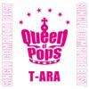 T-ARA Single Complete Best (Queen of Pops) ジャケット写真