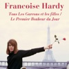 Tous les garcons et les filles / Le premier bonheur du jour, Françoise Hardy