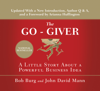Bob Burg & John David Mann - The Go-Giver, Expanded Edition: A Little Story About a Powerful Business Idea (Unabridged)  artwork