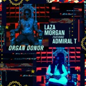 Organ Donor (feat. Admiral T) - Single