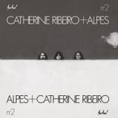 N°2-Catherine Ribeiro + Alpes