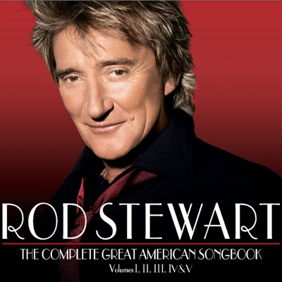 The Complete Great American Songbook - Rod Stewart