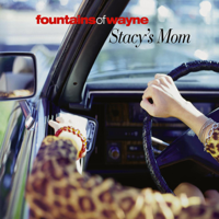 Fountains Of Wayne - Stacy's Mom artwork