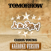 Tomorrow (In the Style of Chris Young) [Karaoke Version]