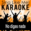 No Digas Nada (Karaoke Version) [Originally Performed By Cali & El Dandee] - La-Le-Lu