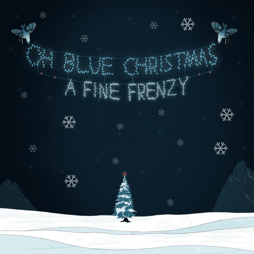 A Fine Frenzy - Oh, Blue Christmas - EP