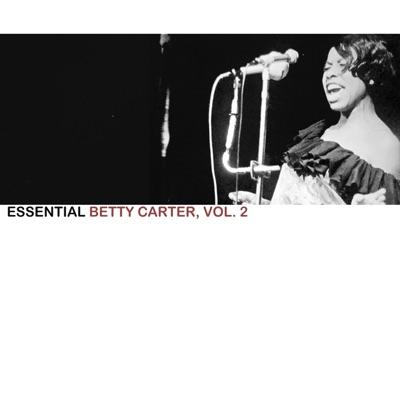 Essential Betty Carter, Vol. 2 - Betty Carter