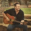 Boys 'Round Here (Stadium Dance Mix) - Single, Blake Shelton