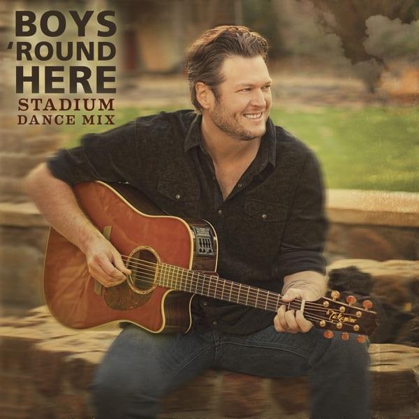 Blake Shelton - Boys 'Round Here (Stadium Dance Mix)