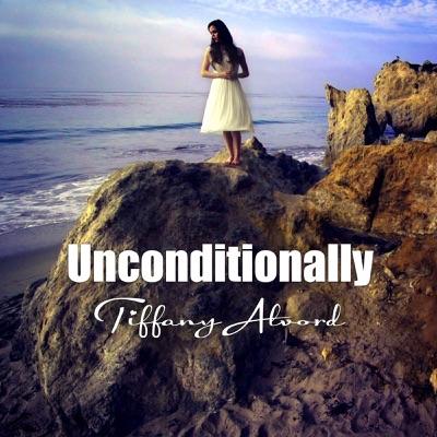 Unconditionally - Single - Tiffany Alvord