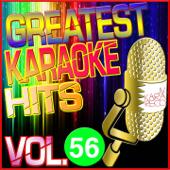 Greatest Karaoke Hits, Vol. 56 (Karaoke Version)