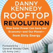Download Rooftop Revolution: How Solar Power Can Save Our Economy-and Our Planet-from Dirty Energy  (Unabridged) Audio Book