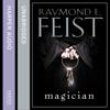 Magician (Unabridged) - Raymond E. Feist