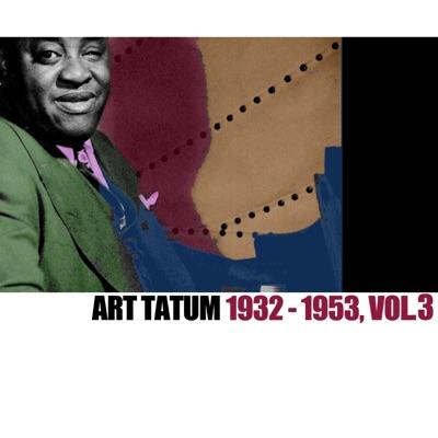 1932-1953, Vol. 3 - Art Tatum