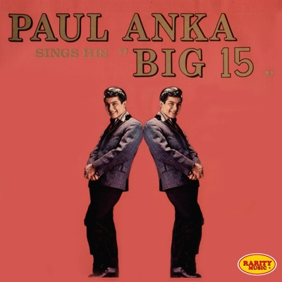 "Paul Anka Sings His ""Big 15"" - Paul Anka"