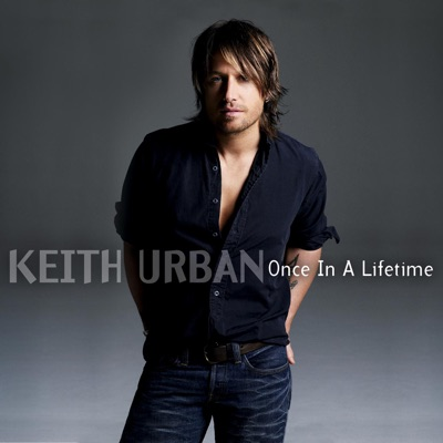 Once In a Lifetime - EP - Keith Urban