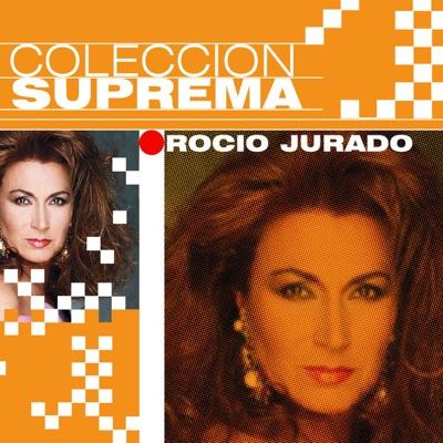Colección Suprema - Rocío Jurado