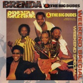Brenda & The Big Dudes - Weekend Special