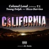Colonel Loud - California feat TI Young Dolph Ricco Barrino Song Lyrics
