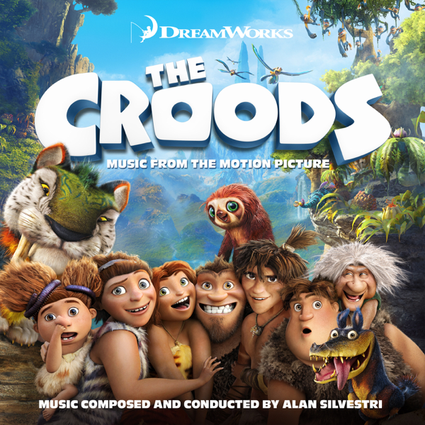 the croods music from the motion picture by alan silvestri on