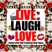 Live. Laugh. Love (Songs from Your Favourite Rom-Coms)