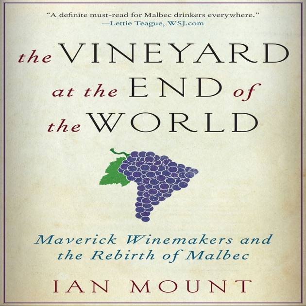 The Vineyard At The End Of The World Maverick Winemakers And The