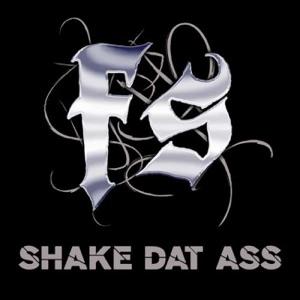 FS - Shake Dat Ass