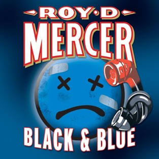 Black & Blue – Roy D. Mercer