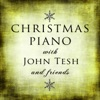 Christmas Piano with John Tesh and Friends
