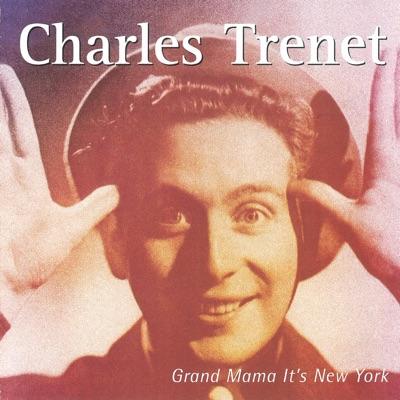 Grand Mama It's New York - Charles Trénet