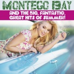 Montego Bay and the Big, Fantastic, Great Hits of Summer!