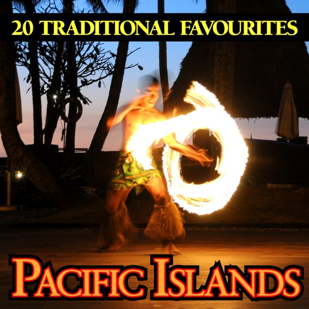 Pacific Islands 20 Traditional Favourites by Pacific Band United on Apple  Music