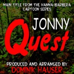 "Dominik Hauser - Main Theme (From ""Jonny Quest"")"