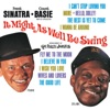 It Might As Well Be Swing, Frank Sinatra & Count Basie and His Orchestra
