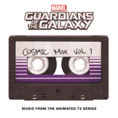 Marvel's Guardians of the Galaxy: Cosmic Mix, Vol. 1 (Music from the Animated TV Series)