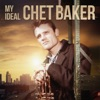 My Ideal, Chet Baker