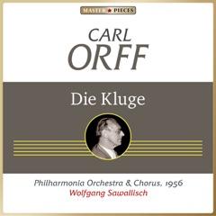 Carl Orff: Die Kluge