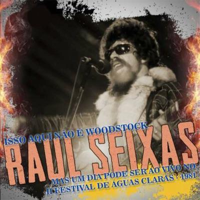 Isso Aqui Não É Woodstock, Mas um Dia Pode Ser (Ao Vivo) - Raul Seixas
