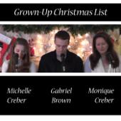 Grown-Up Christmas List (feat. Monique Creber & Gabriel Brown) - Michelle Creber