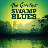 The Greatest Swamp Blues